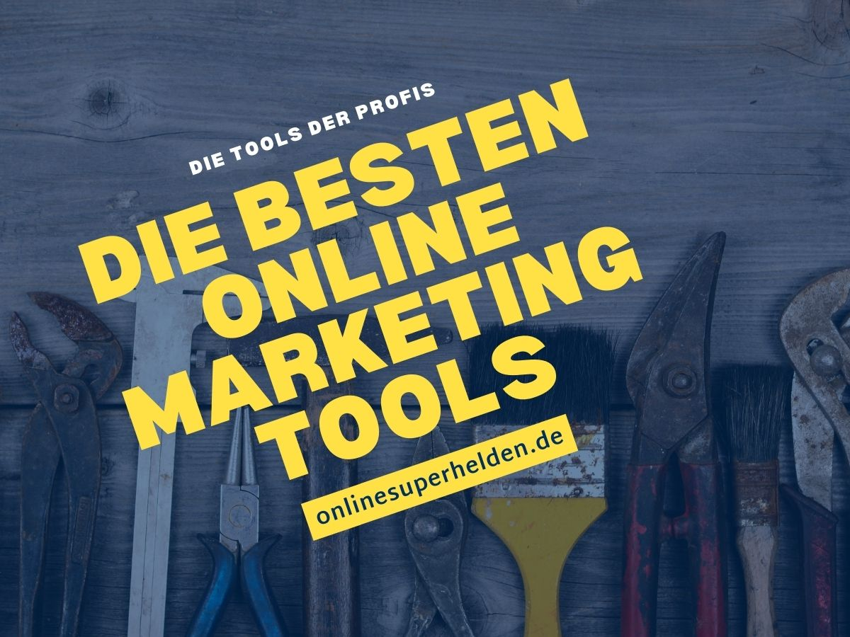 Die besten Online Marketing Tools